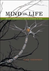 Mind in Life: Biology, Phenomenology, and the Sciences of Mind Pdf Book