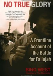 No True Glory: A Frontline Account of the Battle for Fallujah Pdf Book