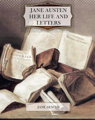 Jane Austen Her Life and Letters