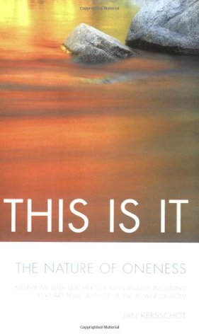 This Is It Interviews with Teachers of Non-Duality Including Eckhart Tolle, Author of the P Ower of Now