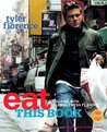 Eat This Book: Cooking with Global Fresh Flavors