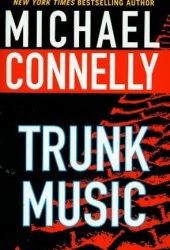 Trunk Music (Harry Bosch, #5; Harry Bosch Universe, #6)