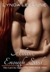 Adam, Enough Said (This Can't Be Happening, #3) Pdf Book