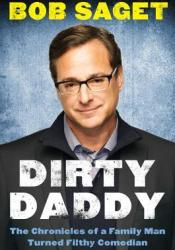 Dirty Daddy: The Chronicles of a Family Man Turned Filthy Comedian Pdf Book