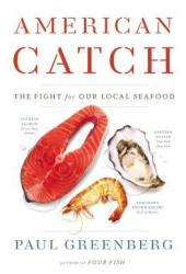 American Catch: The Fight for Our Local Seafood Book Pdf