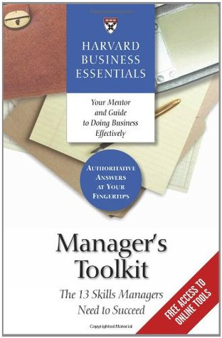 Manager's Toolkit: The 13 Skills Managers Need to Succeed