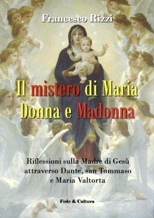 Il mistero di Maria donna e Madonna (Collana Spirituale)