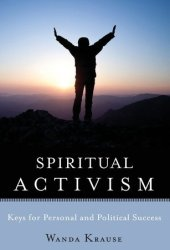 Spiritual Activism: Keys to Personal and Political Success