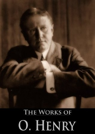 The Complete Works of O. Henry: Roads of Destiny, Rolling Stones, Heart of the West, The Gift of the Magi, The Four Million and More (280 Short Stories in 13 Collections)