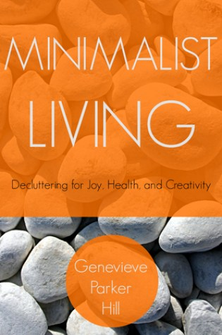 Minimalist Living: Decluttering for Joy, Health, and Creativity Book Pdf ePub