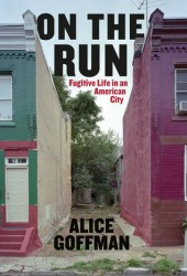 On the Run: Fugitive Life in an American City Book Pdf
