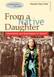 From a Native Daughter: Colonialism and Sovereignty in Hawai'i Pdf Book