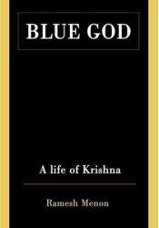 Blue God: A Life of Krishna Pdf Book