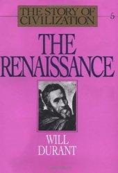 The Renaissance (The Story of Civilization, #5)