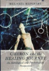 Chiron and the Healing Journey: An Astrological and Psychological Perspective Pdf Book