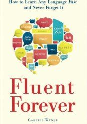 Fluent Forever: How to Learn Any Language Fast and Never Forget It Pdf Book