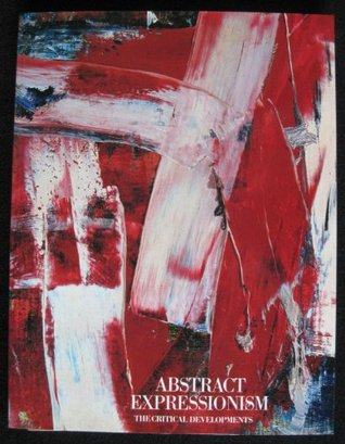 Abstract Expressionism: The Critical Developments