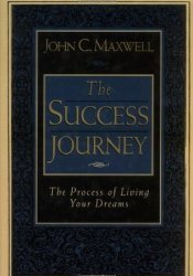 The Success Journey: The Process of Living Your Dreams Pdf Book