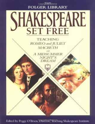 Shakespeare Set Free: Teaching Romeo & Juliet, Macbeth & Midsumr Night'
