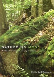 Gathering Moss: A Natural and Cultural History of Mosses Pdf Book