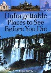 Unforgettable Places to See Before You Die Pdf Book