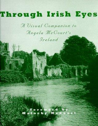 Through Irish Eyes: A Visual Companion to Angela McCourt's Ireland