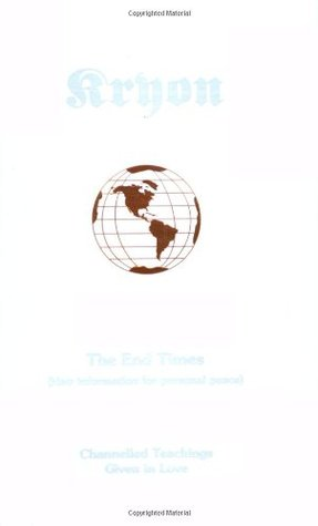 The End Times: New Information for Personal Peace (Kryon, #1)