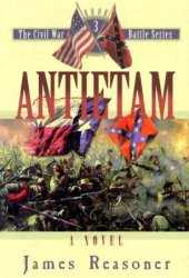 Antietam (The Civil War Battle Series, #3)