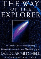 The Way of the Explorer: An Apollo Astronaut's Journey Through the Material and Mystical Worlds Pdf Book