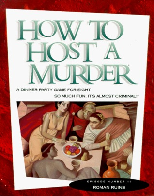 Roman Ruins (How to Host a Murder, #11)