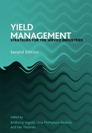 Yield Management: Strategies for the Service Industries