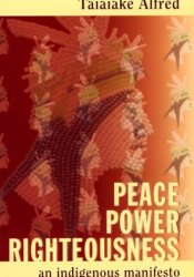 Peace, Power, Righteousness: An Indigenous Manifesto Pdf Book