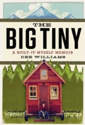 The Big Tiny: A Built-It-Myself Memoir Book Pdf