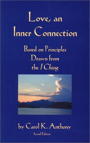 Love, an Inner Connection: Based on Principles Drawn from the I Ching