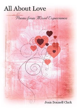 All About Love:Poems from Mixed Experience