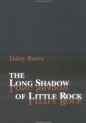 The Long Shadow of Little Rock: A Memoir Pdf Book