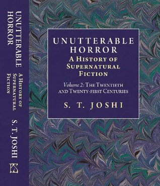 Unutterable Horror: A History of Supernatural Fiction [Volume II]