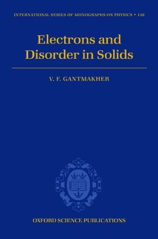 Electrons and Disorder in Solids (International Series of Monographs on Physics)