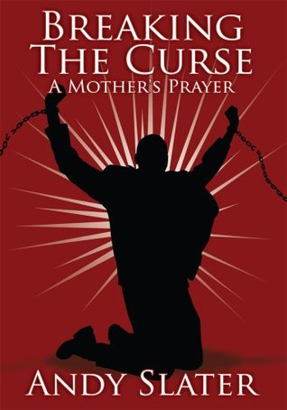Breaking The Curse: A Mother's Prayer