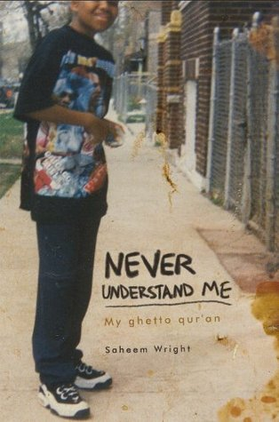 Never Understand Me:My ghetto qur'an