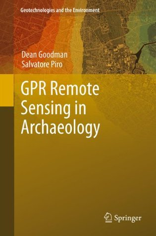 GPR Remote Sensing in Archaeology (Geotechnologies and the Environment)