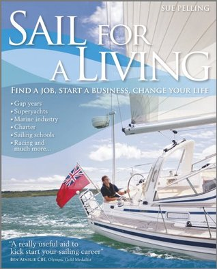 Sail for a Living: Find a Job, Start a Business, Change your Life