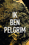 Ik ben Pelgrim (Pilgrim, #1)