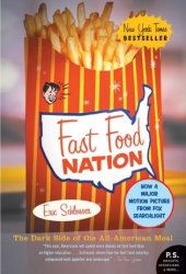 Fast Food Nation: The Dark Side of the All-American Meal Pdf Book