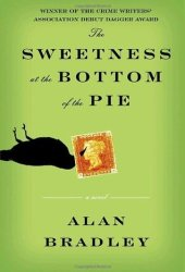 The Sweetness at the Bottom of the Pie (Flavia de Luce, #1) Pdf Book