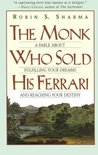 The Monk Who Sold His Ferrari: A Fable About Fulfilling Your Dreams Reaching Your Destiny