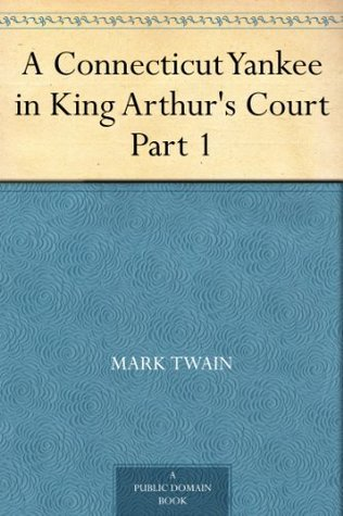 A Connecticut Yankee in King Arthur's Court, Part 1.