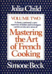 Mastering the Art of French Cooking: Vol. 2 Pdf Book
