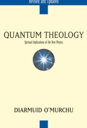 Quantum Theology: Spiritual Implications of the New Physics
