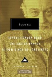 Revolutionary Road / The Easter Parade / Eleven Kinds of Loneliness Pdf Book